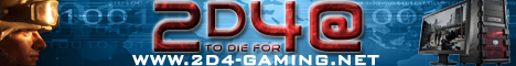 | 2D4-GAMING.NET | 2D4@ - TO DIE FOR - |